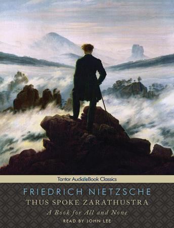 Thus Spoke Zarathustra: A Book for All and None, Friedrich Wilhelm Nietzsche
