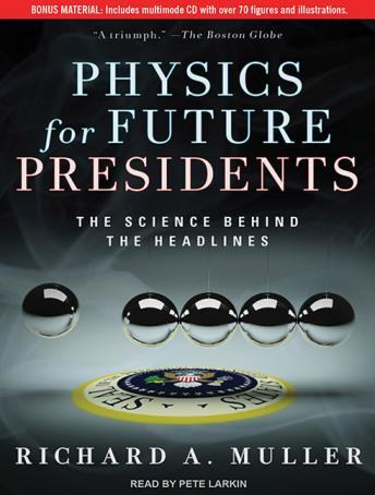 Download Physics for Future Presidents: The Science Behind the Headlines by Richard A. Muller