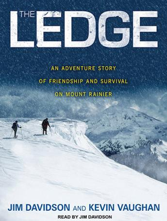 Ledge: An Adventure Story of Friendship and Survival on Mount Rainier, Kevin Vaughan, Jim Davidson