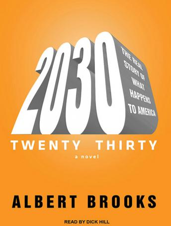 2030: The Real Story of What Happens to America, Albert Brooks