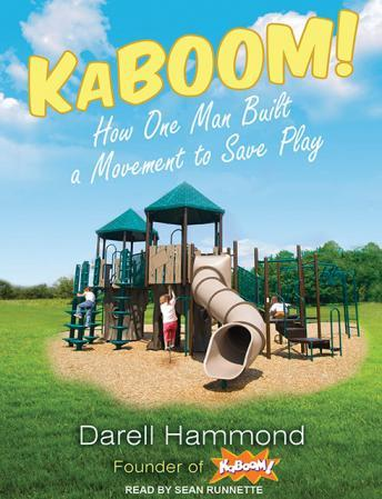 Kaboom!: How One Man Built a Movement to Save Play sample.