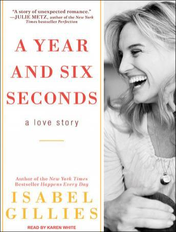 Year and Six Seconds: A Love Story, Isabel Gillies