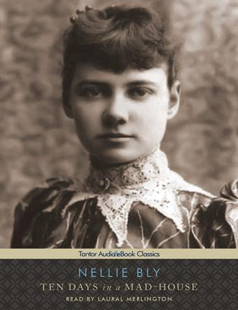 Ten Days in a Mad-House, Nellie Bly