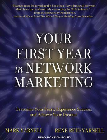Your First Year in Network Marketing: Overcome Your Fears, Experience Success, and Achieve Your Dreams! Audiobook Free Download Online