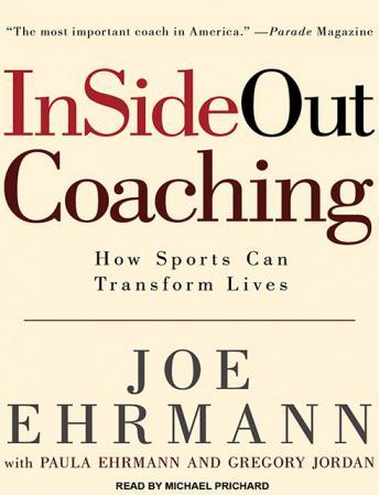 Insideout Coaching: How Sports Can Transform Lives, Joe Ehrmann, Gregory Jordan