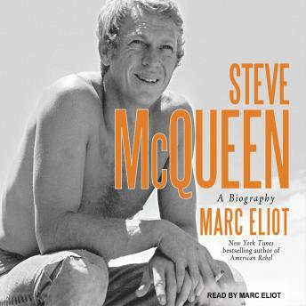 Steve McQueen: A Biography, Marc Eliot
