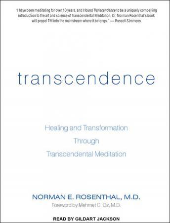 Transcendence: Healing and Transformation Through Transcendental Meditation, Norman E. Rosenthal, M.D.