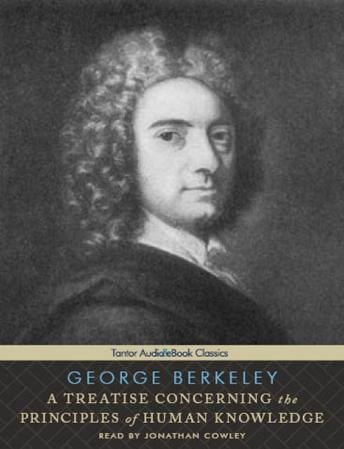 Treatise Concerning the Principles of Human Knowledge, George Berkeley