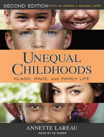 Unequal Childhoods: Class, Race, and Family Life, Second Edition, with an Update a Decade Later details