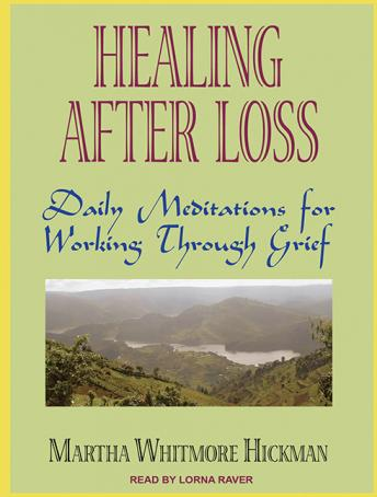 Healing After Loss: Daily Meditations for Working Through Grief, Martha Whitmore Hickman