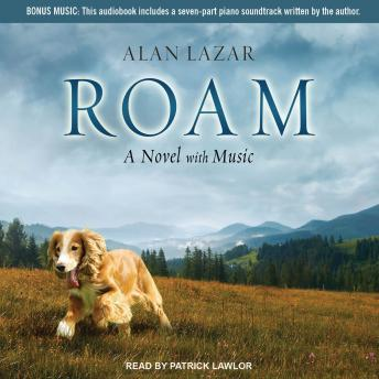 Roam: A Novel with Music, Alan Lazar