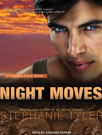 Night Moves: A Shadow Force Novel, Stephanie Tyler