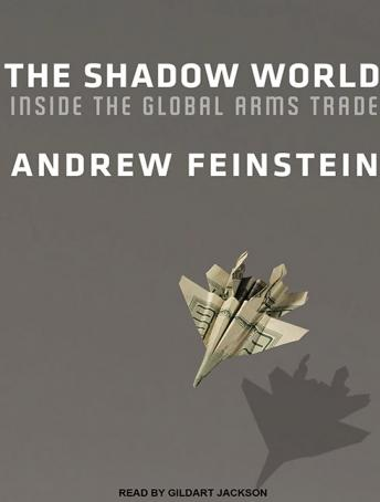 Shadow World: Inside the Global Arms Trade, Andrew Feinstein