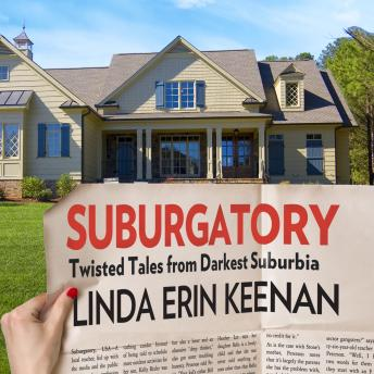 Suburgatory: Twisted Tales from Darkest Suburbia, Linda Erin Keenan