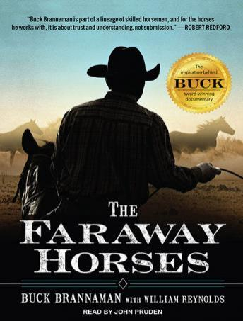 Faraway Horses: The Adventures and Wisdom of America's Most Renowned Horsemen, William Reynolds, Buck Brannaman