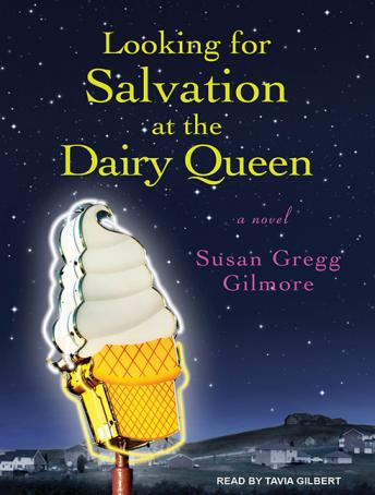 Looking for Salvation at the Dairy Queen, Susan Gregg Gilmore