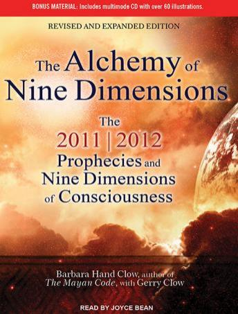 Alchemy of Nine Dimensions: The 2011/2012 Prophecies and Nine Dimensions of Consciousness, Gerry Clow, Barbara Hand Clow