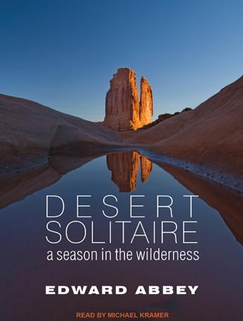 Desert Solitaire: A Season in the Wilderness, Edward Abbey