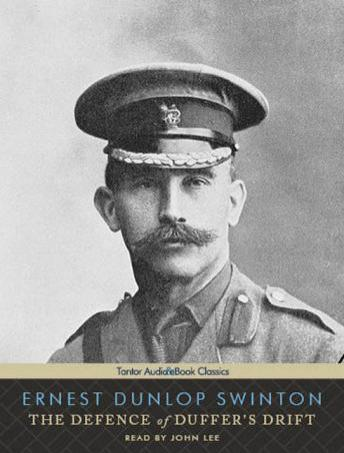 The Defence of Duffer's Drift: and The Battle of Booby's Bluffs by Major Single List, Ernest Dunlop Swinton