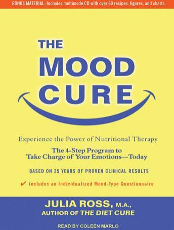 Mood Cure: The 4-Step Program to Take Charge of Your Emotions---Today, Julia Ross