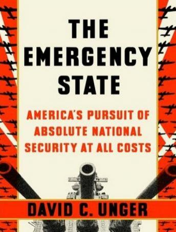 Emergency State: America's Pursuit of Absolute Security at All Costs sample.