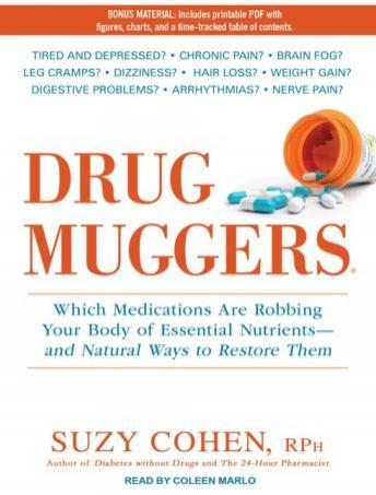 Drug Muggers: Which Medications Are Robbing Your Body of Essential Nutrients---and Natural Ways to Restore Them, Suzy Cohen