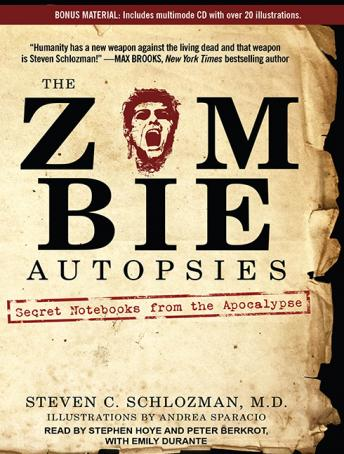 Download Zombie Autopsies: Secret Notebooks from the Apocalypse by Steven C. Schlozman, M.D.