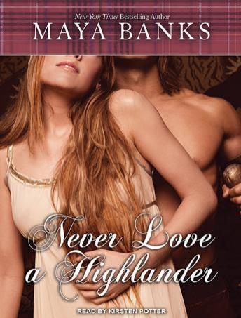 Never Love a Highlander, Maya Banks