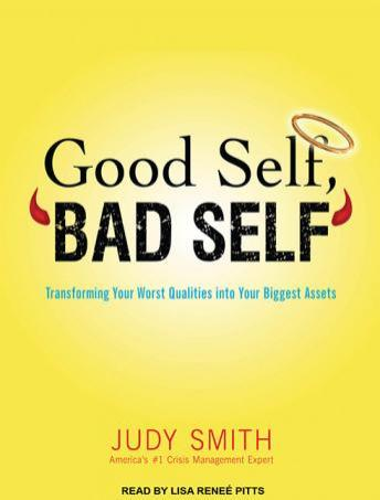 Good Self, Bad Self: Transforming Your Worst Qualities into Your Biggest Assets, Judy Smith