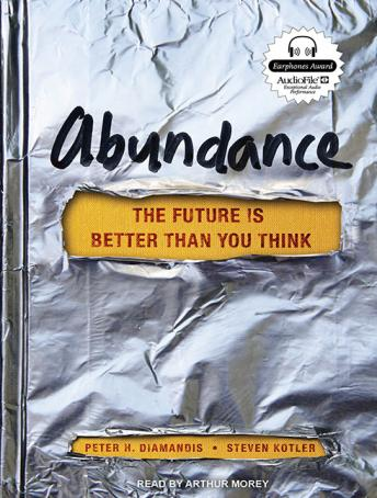 Abundance: The Future Is Better Than You Think, Peter H. Diamandis, Steven Kotler