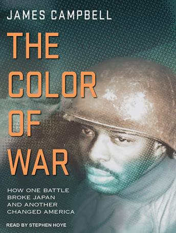Color of War: How One Battle Broke Japan and Another Changed America, James Campbell