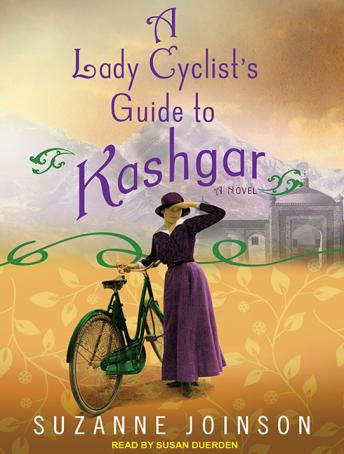 Lady Cyclist's Guide to Kashgar: A Novel, Suzanne Joinson