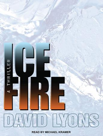 Ice Fire: A Thriller, David Lyons