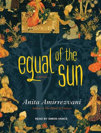 Equal of the Sun: A Novel, Anita Amirrezvani