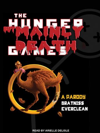 Hunger But Mainly Death Games: A Parody, Bratniss Everclean
