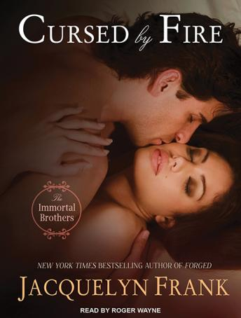 Cursed by Fire: The Immortal Brothers, Jacquelyn Frank