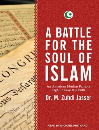 Battle for the Soul of Islam: An American Muslim Patriot's Fight to Save His Faith, Audio book by Dr. M. Zuhdi Jasser