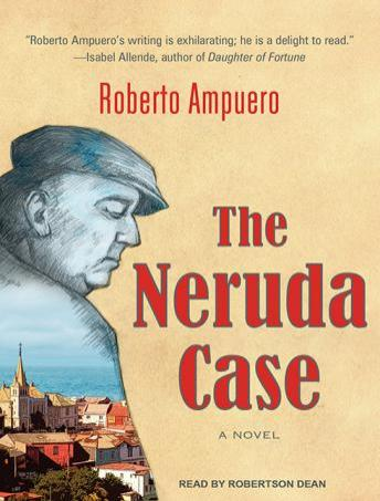 Neruda Case: A Novel, Roberto Ampuero