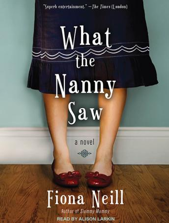 What the Nanny Saw, Fiona Neill