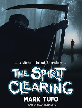 Spirit Clearing: A Michael Talbot Adventure, Mark Tufo