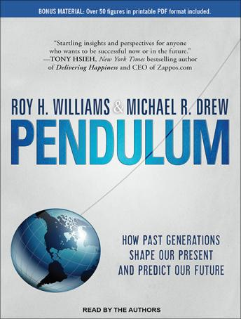 Pendulum: How Past Generations Shape Our Present and Predict Our Future, Michael R. Drew, Roy H. Williams