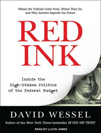 Red Ink: Inside the High-Stakes Politics of the Federal Budget, David Wessel