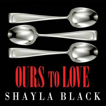 Ours to Love, Shayla Black