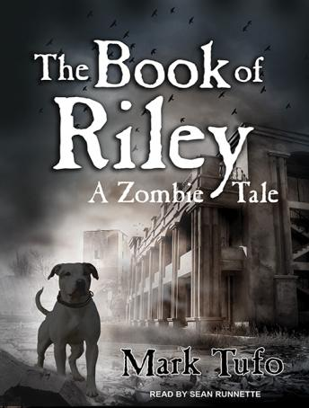 Book of Riley: A Zombie Tale, Mark Tufo