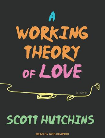 Working Theory of Love, Scott Hutchins