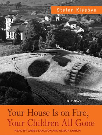 Download Your House Is on Fire, Your Children All Gone by Stefan Kiesbye