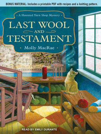 Last Wool and Testament: A Haunted Yarn Shop Mystery, Molly MacRae