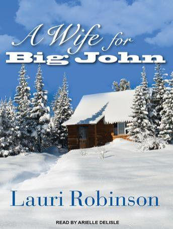 Wife for Big John, Lauri Robinson