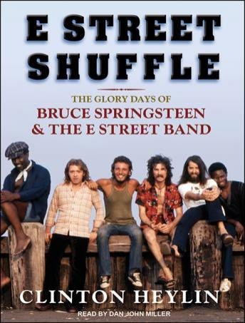 E Street Shuffle: The Glory Days of Bruce Springsteen and the E Street Band, Clinton Heylin