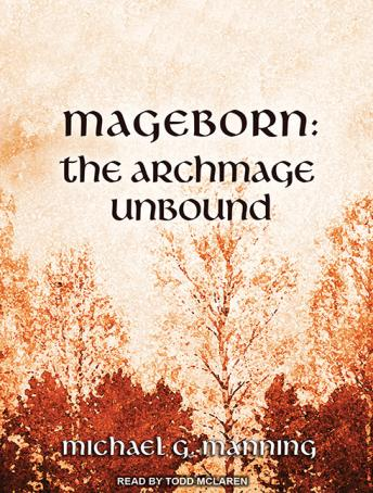 Mageborn: The Archmage Unbound, Michael G. Manning